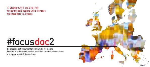 """FOCUS DOC 2 – La crescita del documentario in Emilia Romagna. I sostegni di """"Europa Creativa"""" per i documentari di creazione e le opportunità di formazione"""